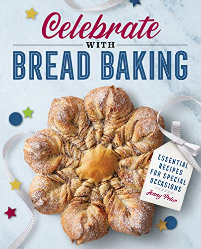 Celebrate with Bread Baking: Essential Recipes for Special Occasions