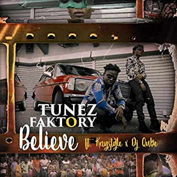 Believe (feat. Kaystyle & DJ Qube)