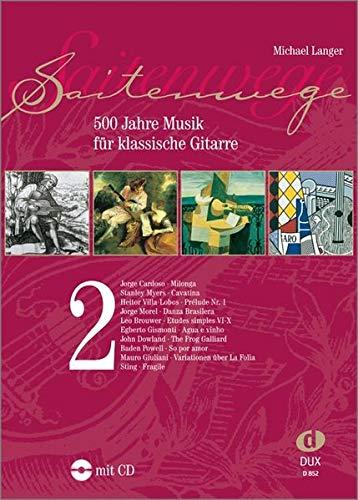 Saitenwege 2: 500 Jahre Musik für klassische Gitarre