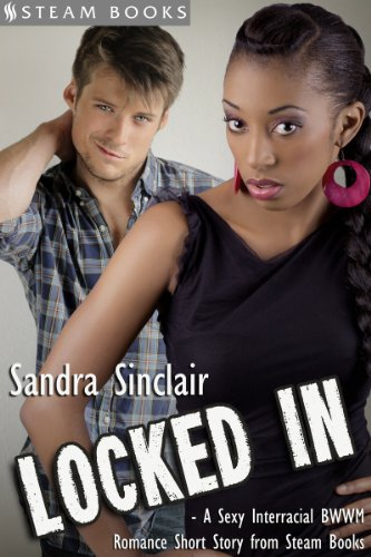 Locked In - A Sexy Interracial BWWM Romance Short Story from Steam Books (English Edition)