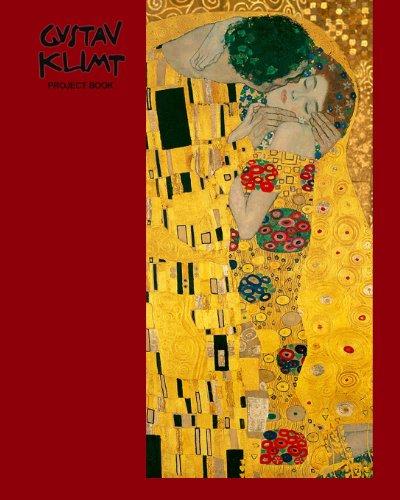 Gustav Klimt Project Book: The Kiss ( Journal / Large Notebook ) (Signature Series)