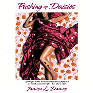 Pushing Up Daisies                   By:                                                                                                                                 Jamise L. Dames                               Narrated by:                                                                                                                                 Cherise Booth                      Length: 9 hrs and 6 mins     87 ratings     Overall 4.1