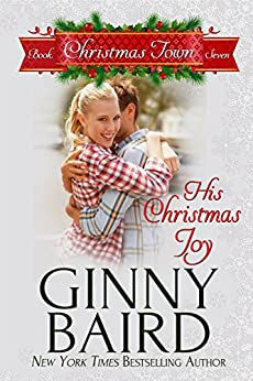 His Christmas Joy (Christmas Town Book 7) by [Ginny Baird]