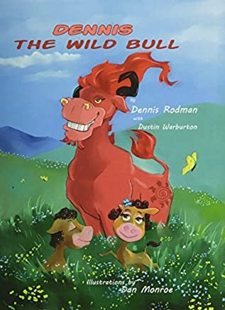 Dennis the Wild Bull by Dennis Rodman (2015-03-02)