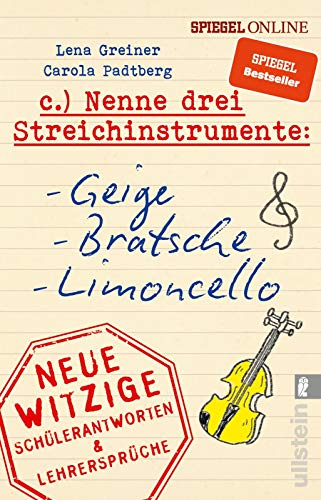 Nenne drei Streichinstrumente: Geige, Bratsche, Limoncello: Neue witzige Schülerantworten & Lehrersprüche