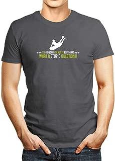 Idakoos to Bodyboard or not to Bodyboard, What a Stupid question!! T-Shirt