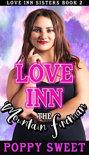 Love Inn the Mountain Fireman: An instalove curvy girl age gap romance (Love Inn Sisters Book 2) (English Edition)