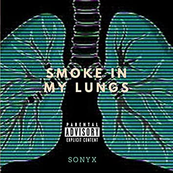 Smoke in My Lungs