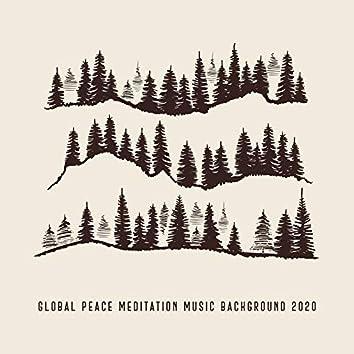 Global Peace Meditation Music Background 2020