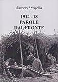 1914-18 Parole dal fronte: La nuova lingua italiana nata durante la Grande Guerra (Italian Edition)...