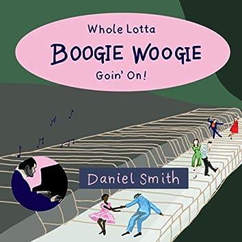 Whole Lotta Boogie Woogie Goin' On