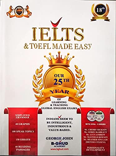 IELTS & TOEFL Made Easy (18th Revised Edition-2021) B-GHUD Publications-Comprehensive Best Seller Book For IELTS & TOEFL- Author George John-Improve English Language Skills