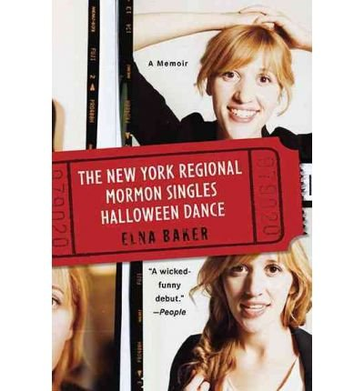 The New York Regional Mormon Singles Halloween Dance[ THE NEW YORK REGIONAL MORMON SINGLES HALLOWEEN DANCE ] By Baker, Elna ( Author )Sep-28-2010 Paperback