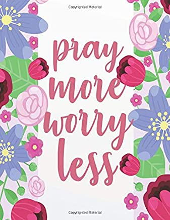 Pray More Worry Less: Kids Prayer Journal and kids Bible Study Guide notebook (8.5x11 Inches), Christian Art Gifts journal 120 pages