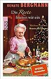 Die Reste frieren wir ein: Weihnachten mit Renate Bergmann - Renate Bergmann