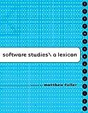 Software Studies: A Lexicon (Leo...