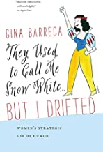 They Used to Call Me Snow White . . . But I Drifted: Women's Strategic Use of Humor