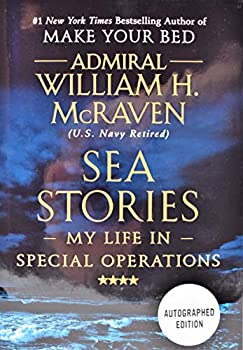 Sea Stories  Admiral William H McRaven  AUTOGRAPHED EDITION / SIGNED