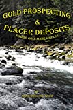 Gold Prospecting and Placer Deposits: Finding Gold Made Simpler