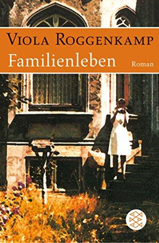 Buchseite und Rezensionen zu 'Familienleben: Roman' von Viola Roggenkamp