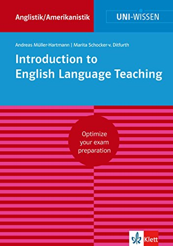 Uni-Wissen Introduction to English Language Teaching: Optimize your exam preparation Anglistik/Amerikanistik (English Edition)