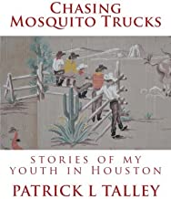 Chasing Mosquito Trucks: stories of my youth in Houston