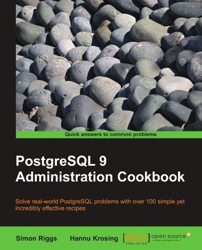 [PostgreSQL 9 Admin Cookbook] [Author: Riggs, Simon] [October, 2010]