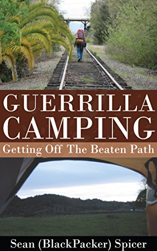 Guerrilla Camping: Getting Off the Beaten Path by [Sean Spicer]