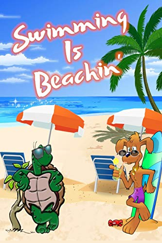 Swimming Is Beachin': Beach Sand And Sun Themed Composition Notebook Journal for Students , Teachers , Home School and More. 120 pages 6' x 9' College Ruled White Paper