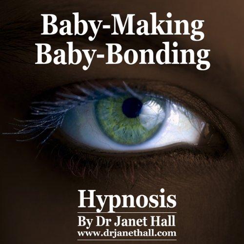 Baby-Making, Baby-Bonding (Hypnosis) audiobook cover art