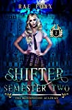 Bloodwood Academy Shifter: Semester Two (Bloodwood Year One Book 2)
