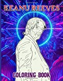 Keanu Reeves Coloring Book: Keanu Reeves Stress Relieving Adult Coloring Books For Women And Men (Colouring Pages For Stress Relief)