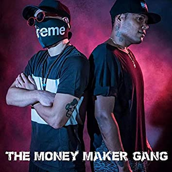 The Money Maker Gang
