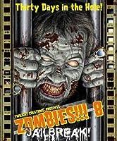 ゾンビーズ!!!8(Zombies!!! 8: Jailbreak)