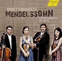 メンデルスゾーン: 弦楽四重奏曲 第1番&第2番 (Mendelssohn: String Quartets Op. 13 & 12 / Minetti Quartett) [輸入盤]