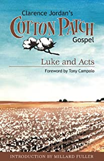 Cotton Patch Gospel: Luke and Acts (Clarence Jordan's Cotton Patch Gospel Book 2)