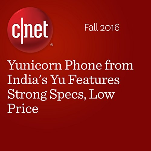 Yunicorn Phone from India's Yu Features Strong Specs, Low Price cover art