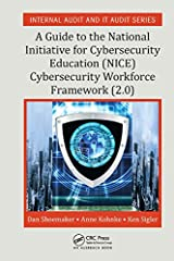 A Guide to the National Initiative for Cybersecurity Education (NICE) Cybersecurity Workforce Framework (2.0) (Internal Audit and IT Audit) (English Edition) Format Kindle