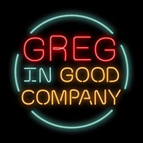 Greg in Good Company