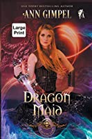 Dragon Maid: Highland Fantasy Romance (Dragon Lore)