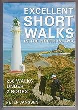 Excellent Short Walks in the North Island: 250 Walks Under 2 Hours
