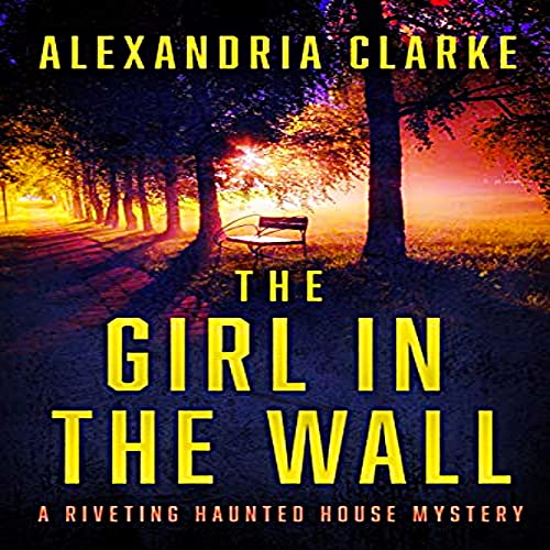 The Girl in the Wall Audiobook By Alexandria Clarke cover art