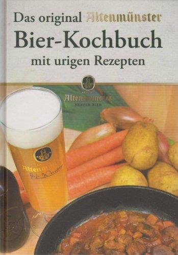 Das original Altenmünster Bier-Kochbuch mit urigen Rezepten