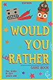 Would You Rather Game Book - For Kids 6-12 Years Old • 202 Questions: Challenging Hilarious Dilemmas and Lots of Fun