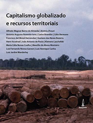 Capitalismo globalizado e recursos territoriais: Fronteiras da acumulação no Brasil contemporâneo