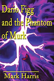 Dario Figg and the Phantom of Murk
