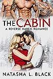 The Cabin: A Reverse Harem Romance