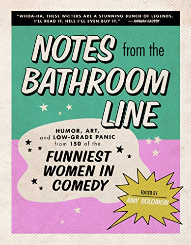 Compare Textbook Prices for Notes From the Bathroom Line: Humor, Art, and Low-grade Panic from 150 of the Funniest Women in Comedy  ISBN 9780062973641 by Solomon, Amy
