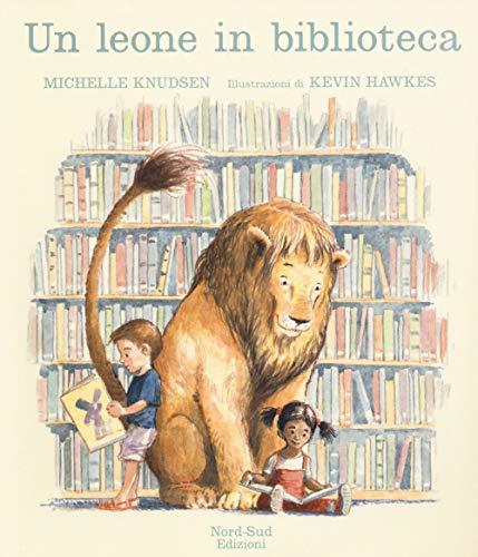 Un leone in biblioteca. Ediz. a colori