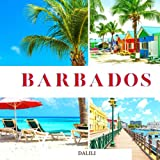 Barbados: A Beautiful Travel Photography Coffee Table Picture Book with Words of the Caribbean Country in North America| 100 Cute Nature Images